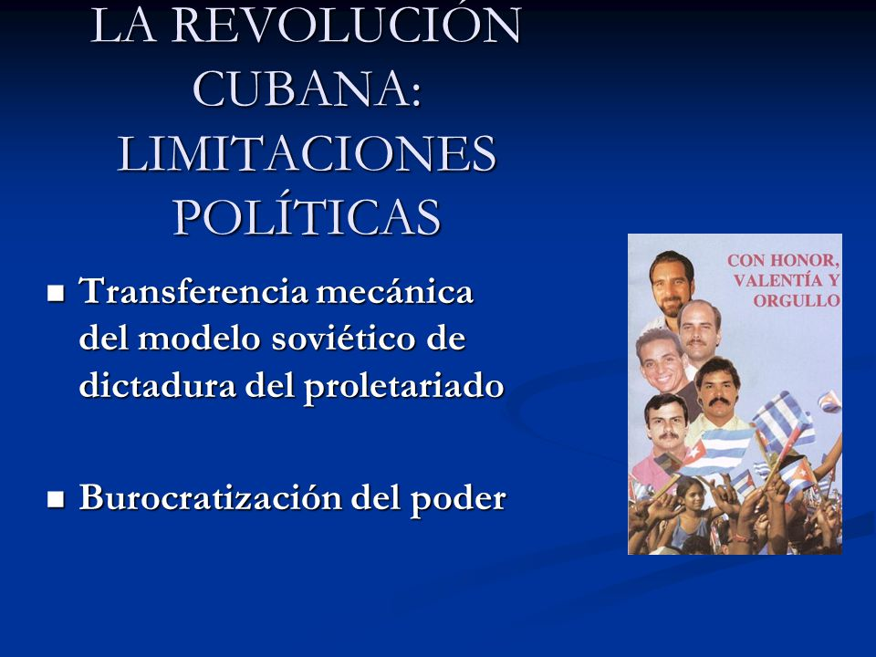 LA REVOLUCIÓN CUBANA: LIMITACIONES POLÍTICAS