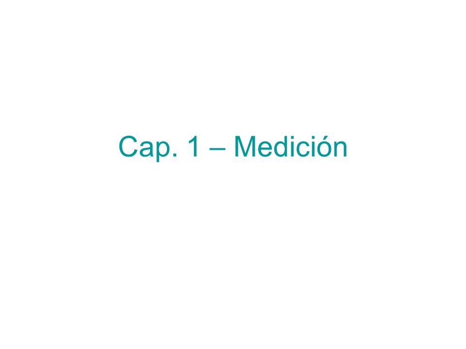 Cap. 1 – Medición
