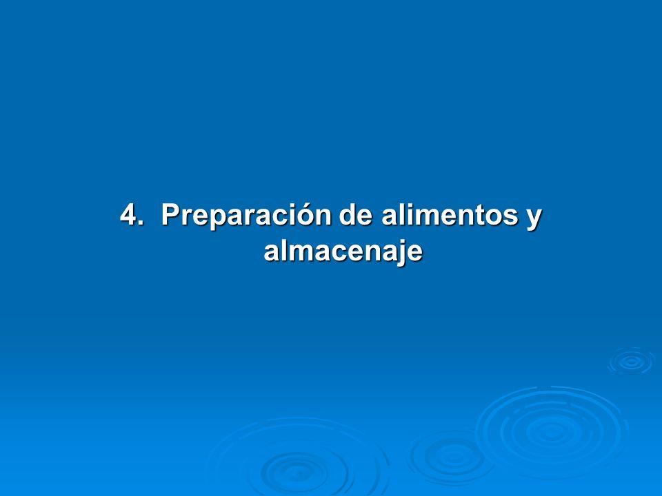 4. Preparación de alimentos y almacenaje