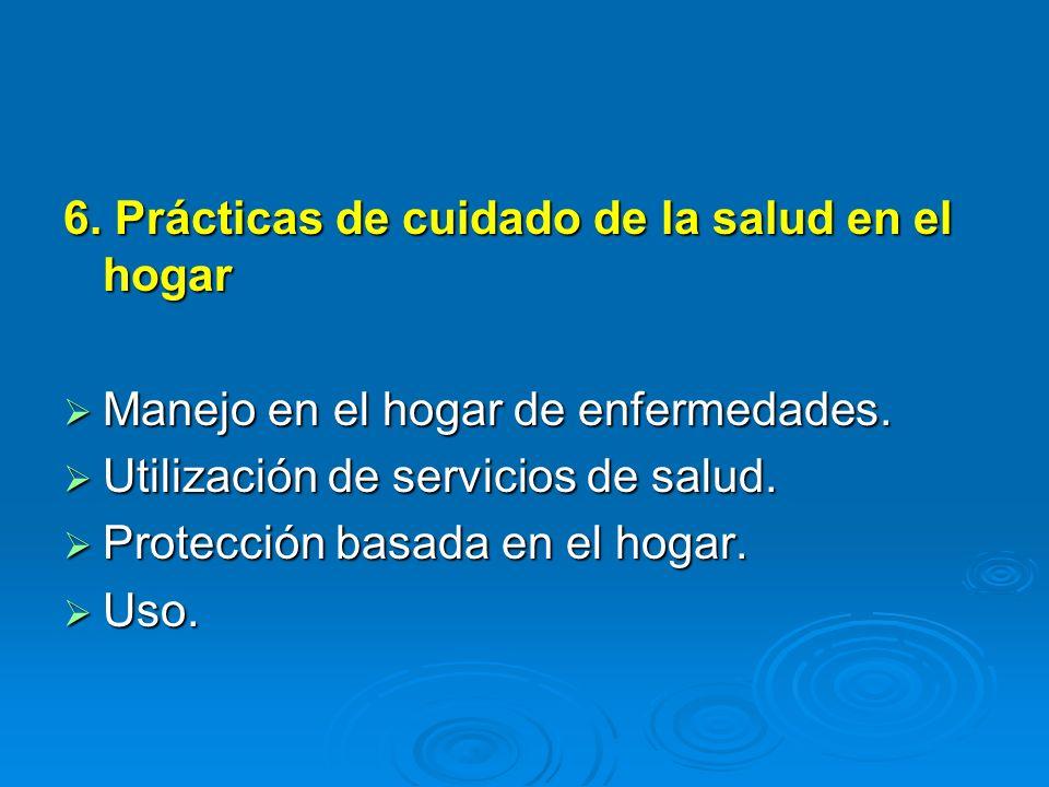6. Prácticas de cuidado de la salud en el hogar