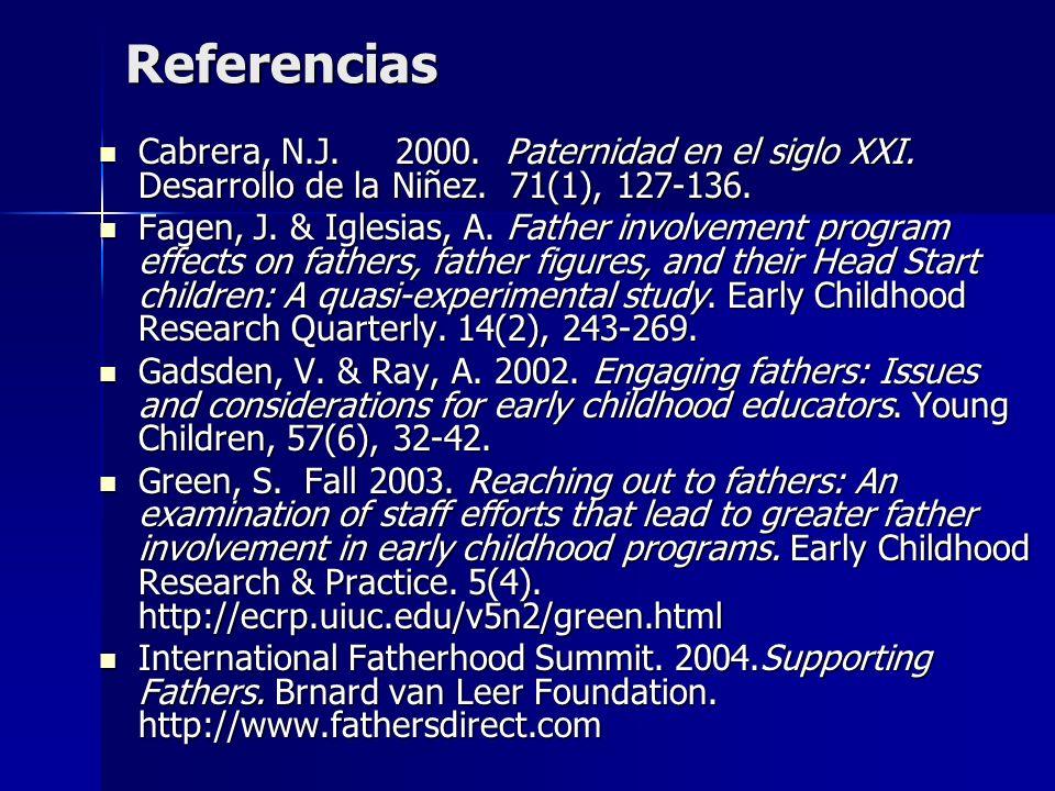 ReferenciasCabrera, N.J. 2000. Paternidad en el siglo XXI. Desarrollo de la Niñez. 71(1), 127-136.
