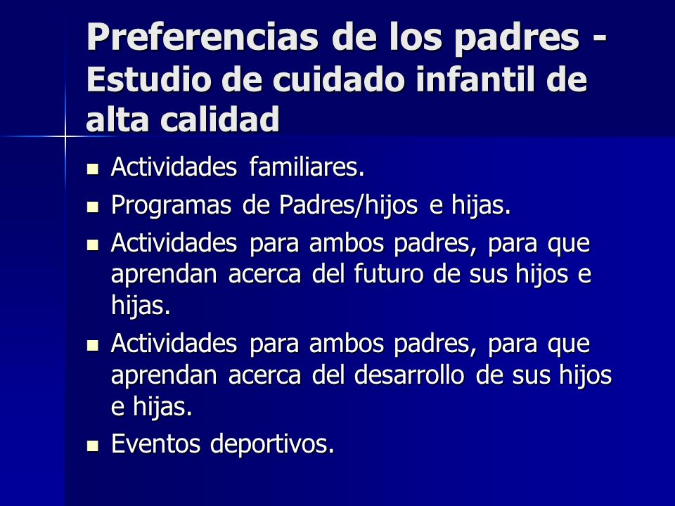 Preferencias de los padres - Estudio de cuidado infantil de alta calidad