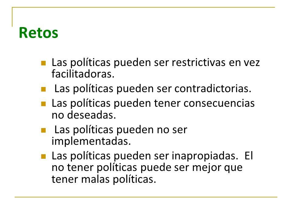 Retos Las políticas pueden ser restrictivas en vez facilitadoras.
