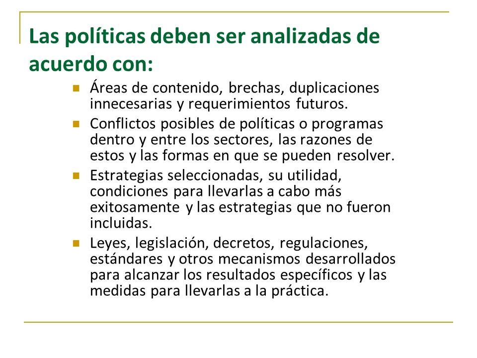 Las políticas deben ser analizadas de acuerdo con: