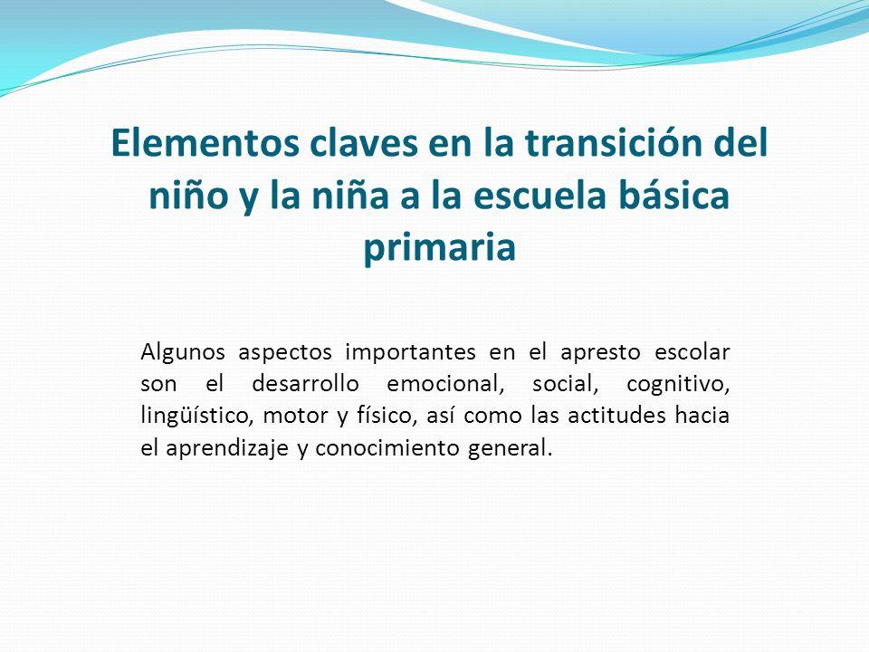 Elementos claves en la transición del niño y la niña a la escuela básica primaria