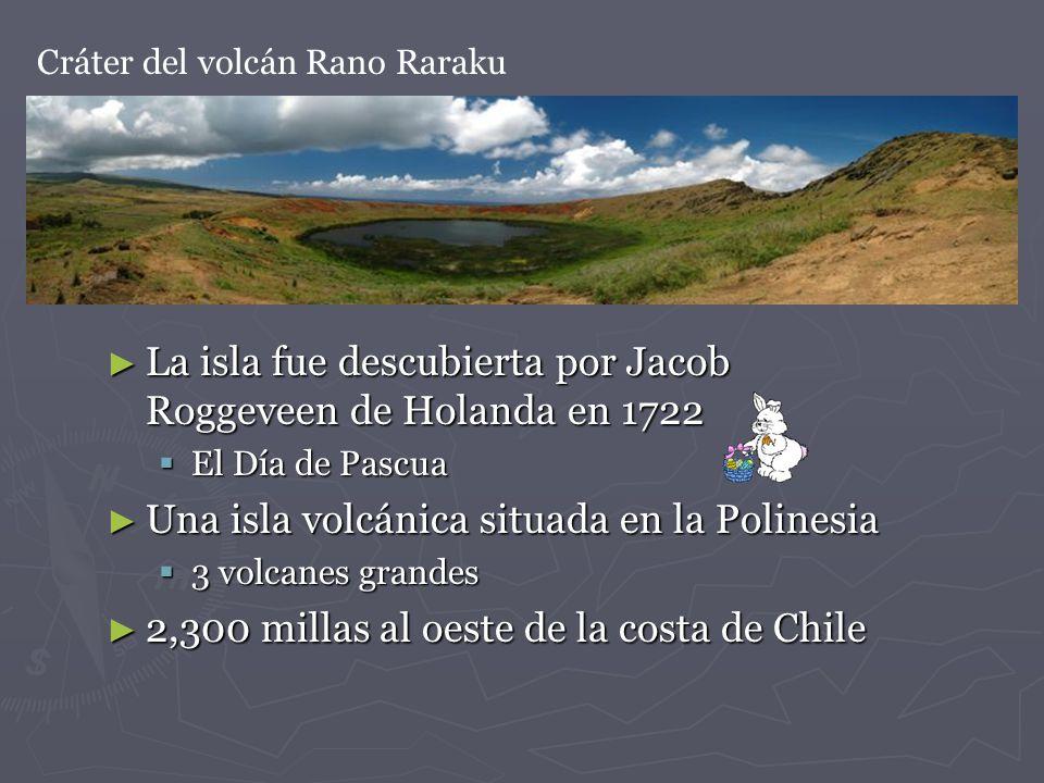 La isla fue descubierta por Jacob Roggeveen de Holanda en 1722