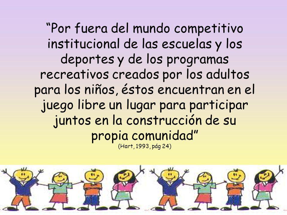 Por fuera del mundo competitivo institucional de las escuelas y los deportes y de los programas recreativos creados por los adultos para los niños, éstos encuentran en el juego libre un lugar para participar juntos en la construcción de su propia comunidad