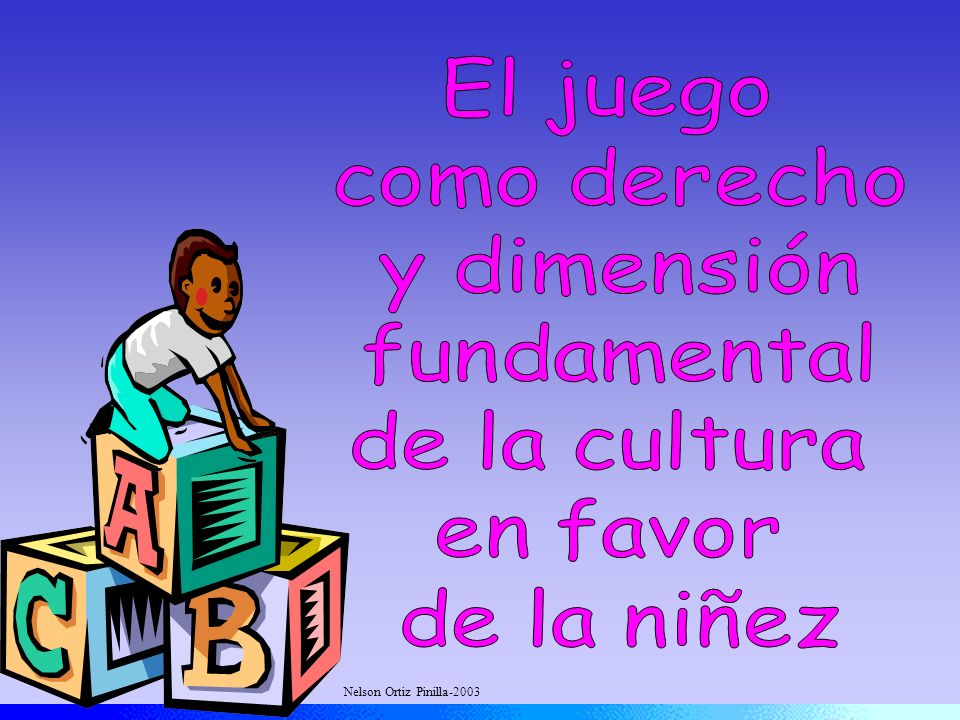 El juego como derecho y dimensión fundamental de la cultura en favor