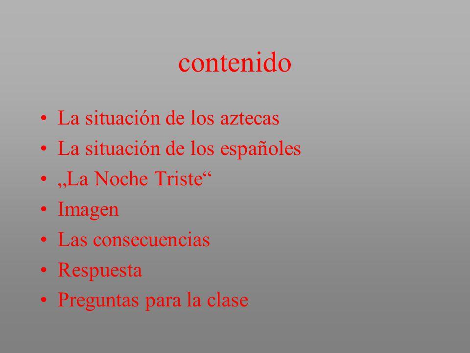 contenido La situación de los aztecas La situación de los españoles