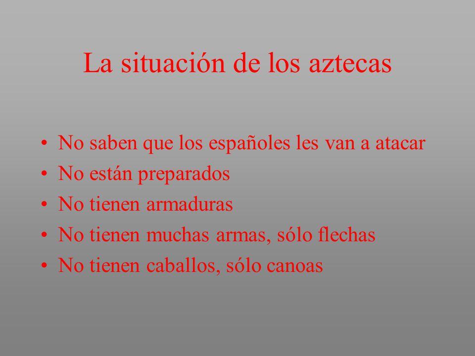 La situación de los aztecas