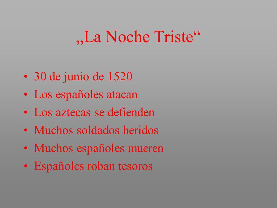 """""""La Noche Triste 30 de junio de 1520 Los españoles atacan"""