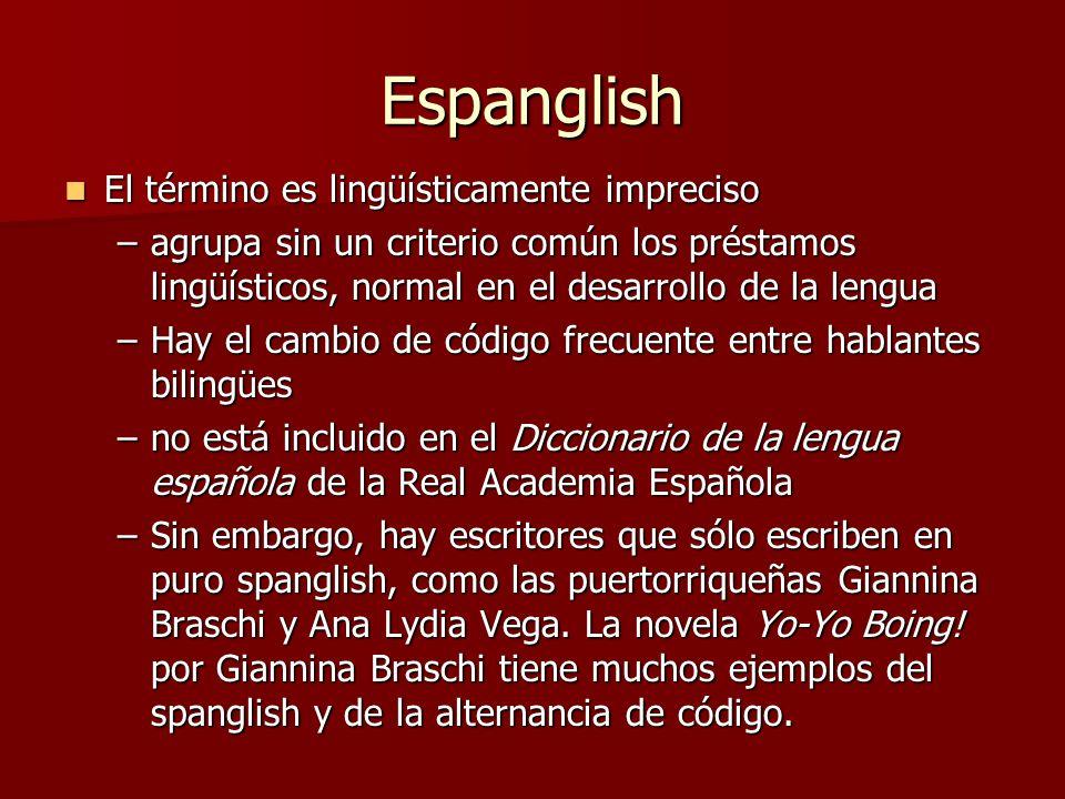 Espanglish El término es lingüísticamente impreciso