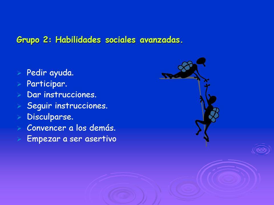 Grupo 2: Habilidades sociales avanzadas.