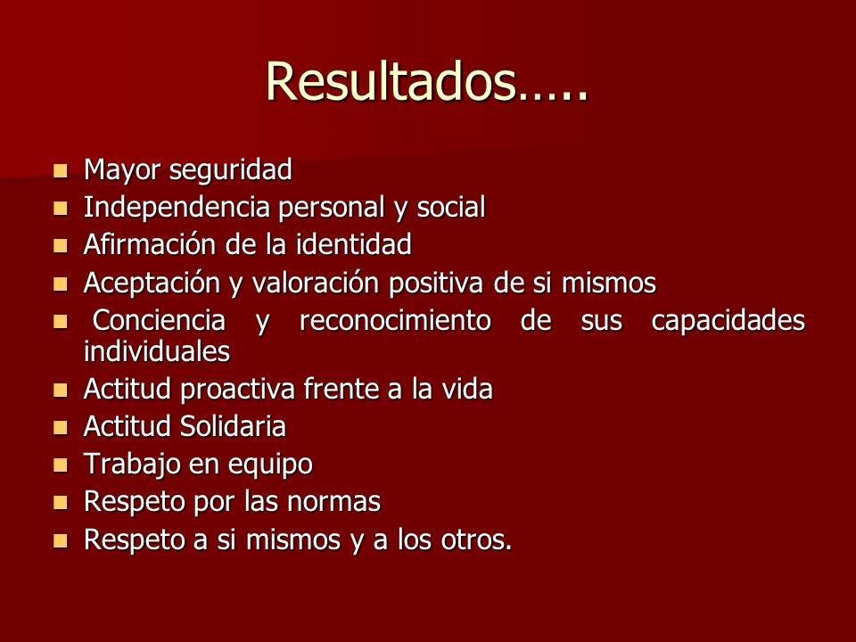 Resultados….. Mayor seguridad Independencia personal y social