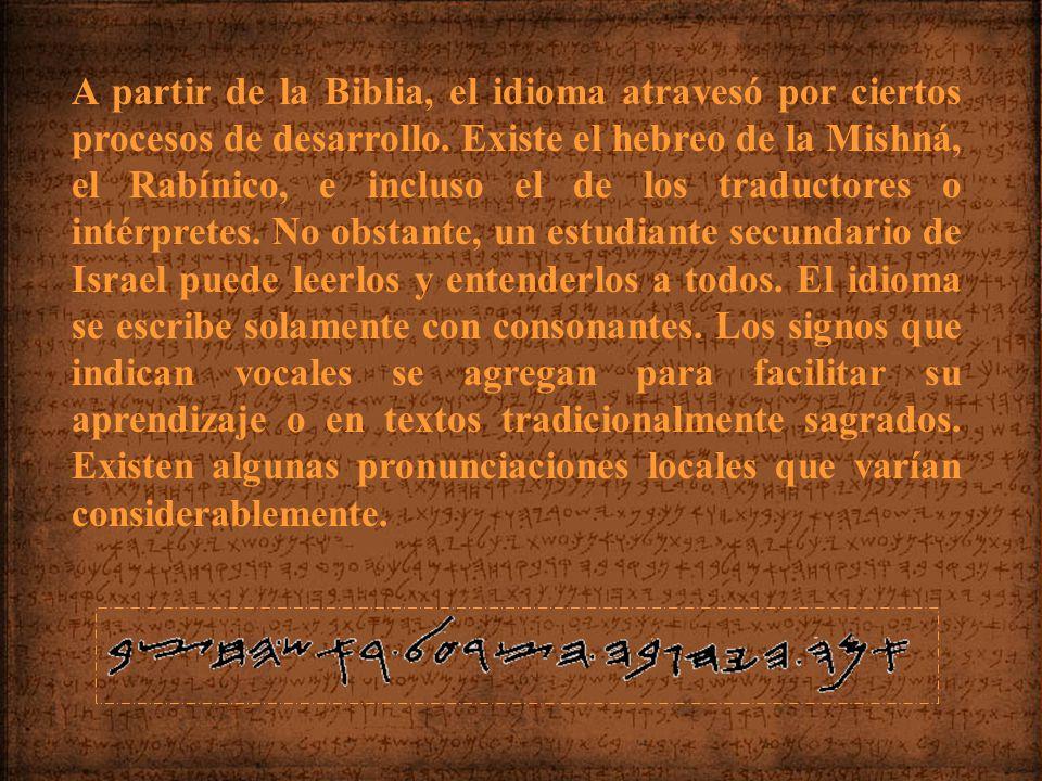 A partir de la Biblia, el idioma atravesó por ciertos procesos de desarrollo.