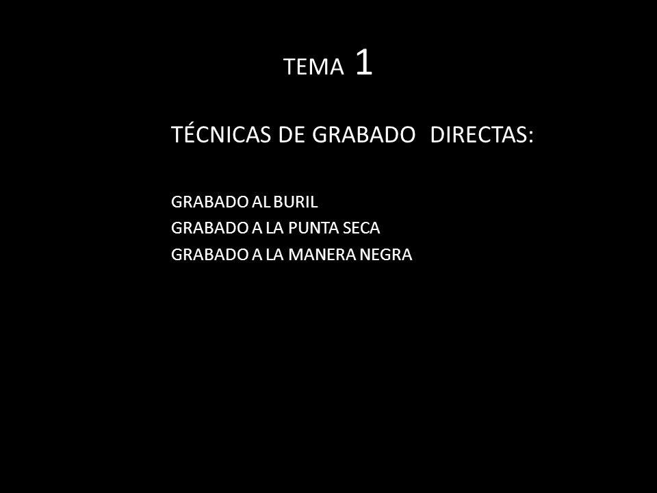 TÉCNICAS DE GRABADO DIRECTAS:
