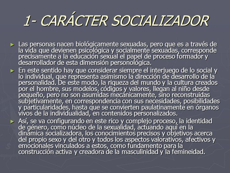1- CARÁCTER SOCIALIZADOR