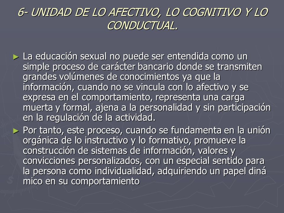 6- UNIDAD DE LO AFECTIVO, LO COGNITIVO Y LO CONDUCTUAL.