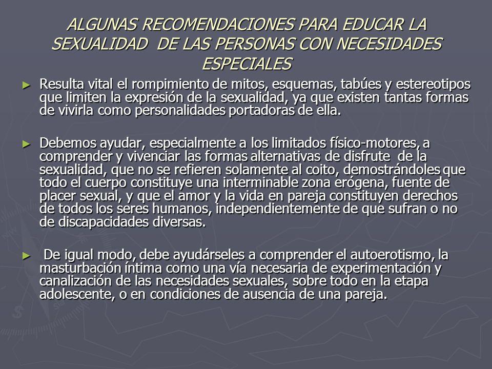 ALGUNAS RECOMENDACIONES PARA EDUCAR LA SEXUALIDAD DE LAS PERSONAS CON NECESIDADES ESPECIALES