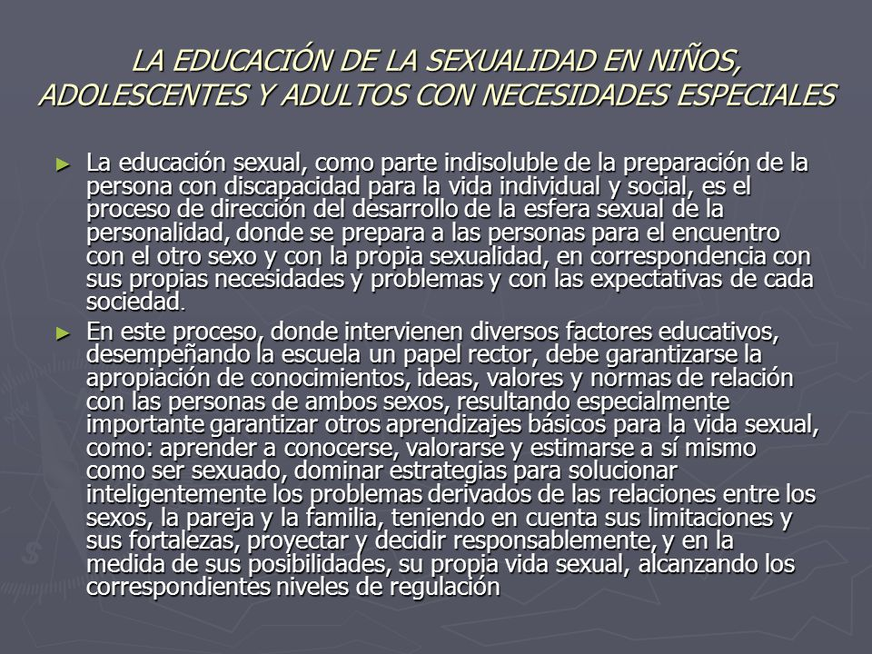 LA EDUCACIÓN DE LA SEXUALIDAD EN NIÑOS, ADOLESCENTES Y ADULTOS CON NECESIDADES ESPECIALES