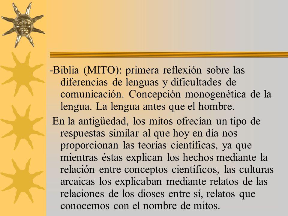 -Biblia (MITO): primera reflexión sobre las diferencias de lenguas y dificultades de comunicación. Concepción monogenética de la lengua. La lengua antes que el hombre.
