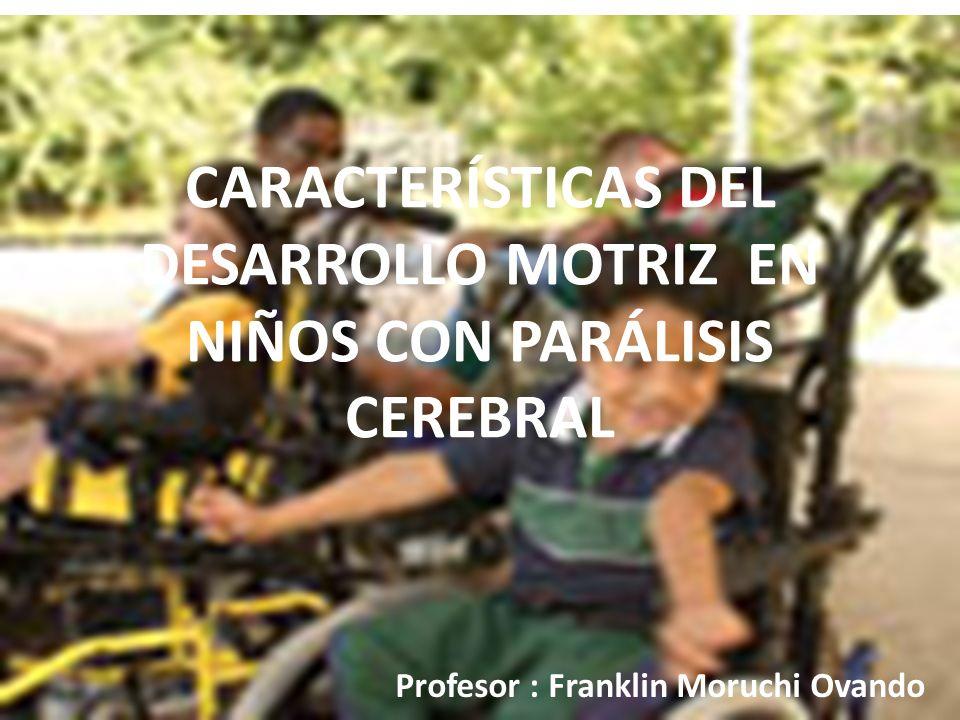 CARACTERÍSTICAS DEL DESARROLLO MOTRIZ EN NIÑOS CON PARÁLISIS CEREBRAL