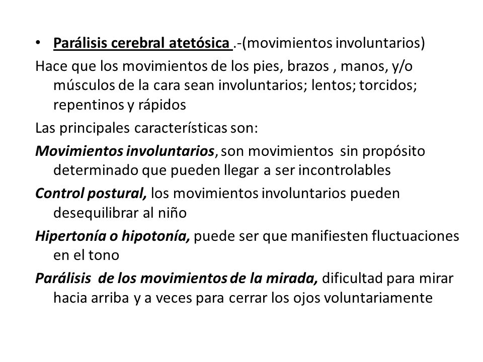 Parálisis cerebral atetósica .-(movimientos involuntarios)