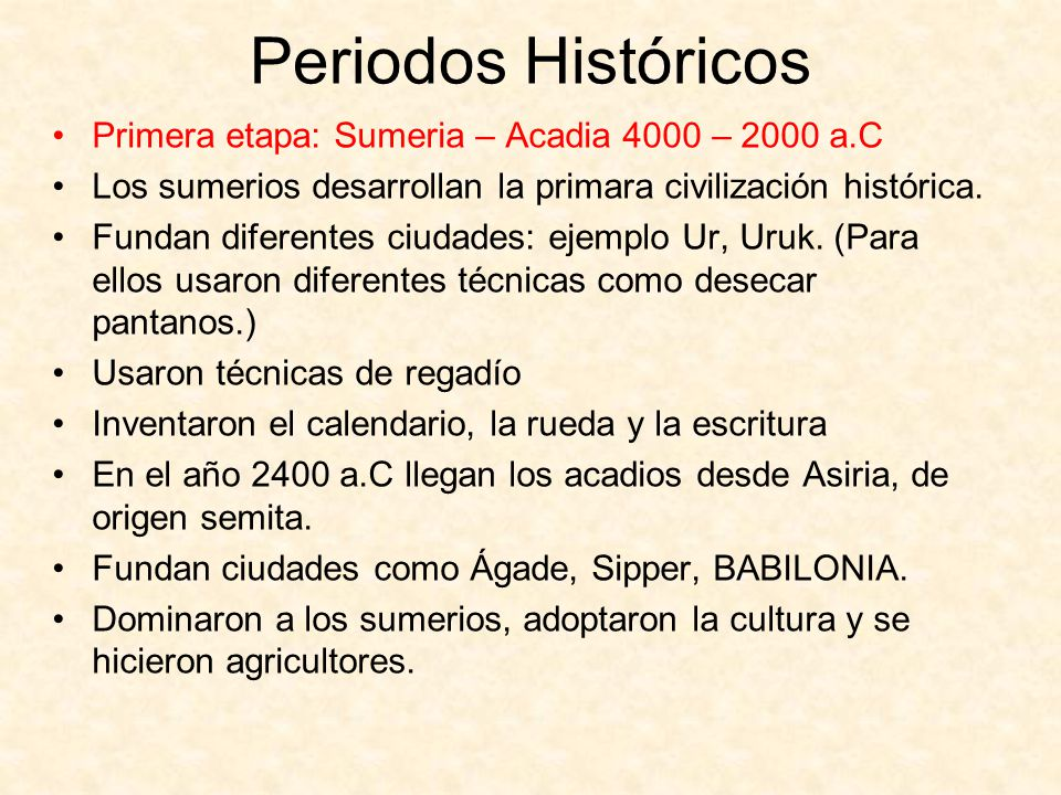 Periodos Históricos Primera etapa: Sumeria – Acadia 4000 – 2000 a.C