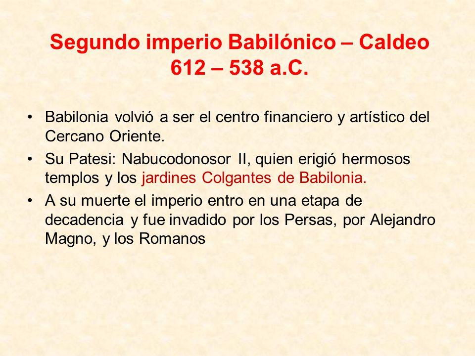 Segundo imperio Babilónico – Caldeo 612 – 538 a.C.