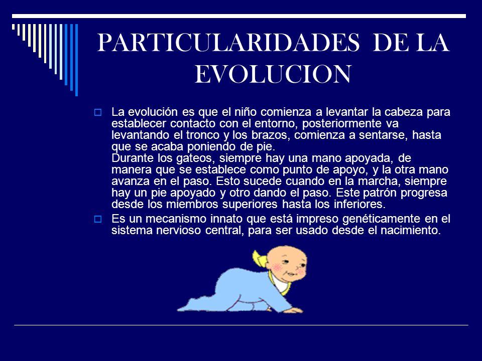 PARTICULARIDADES DE LA EVOLUCION