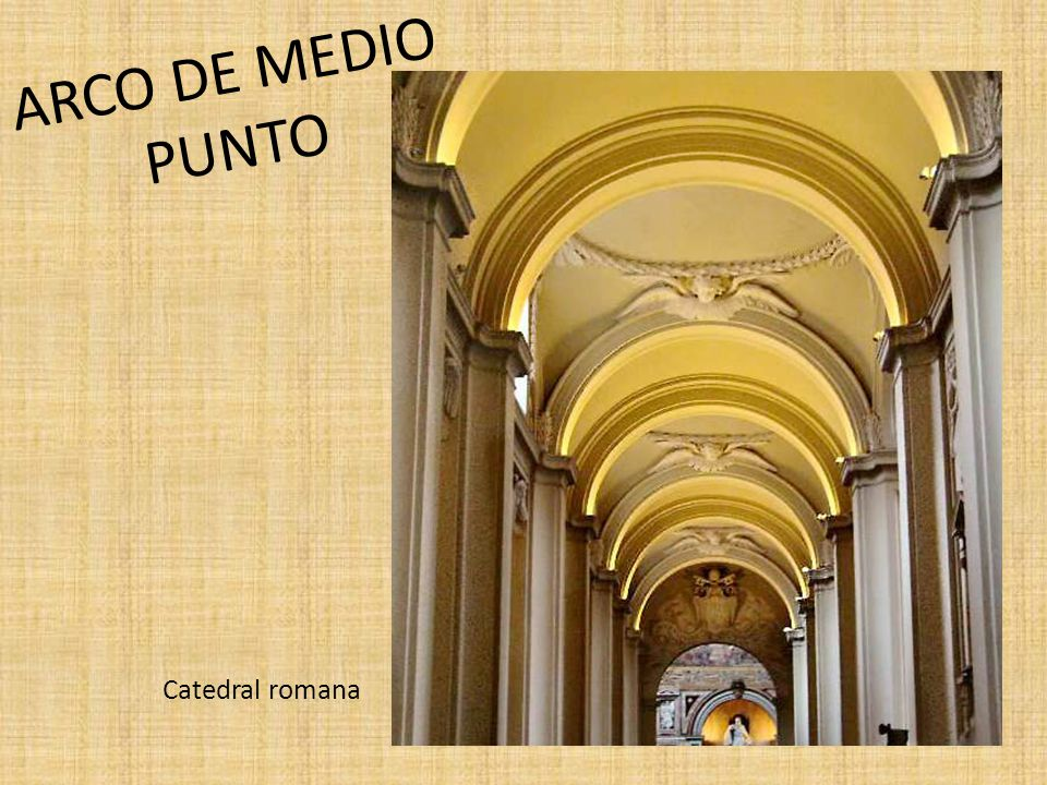 ARCO DE MEDIO PUNTO Catedral romana