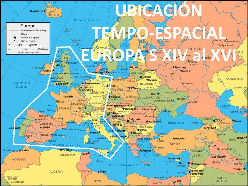 UBICACIÓN TEMPO-ESPACIAL EUROPA S XIV al XVI