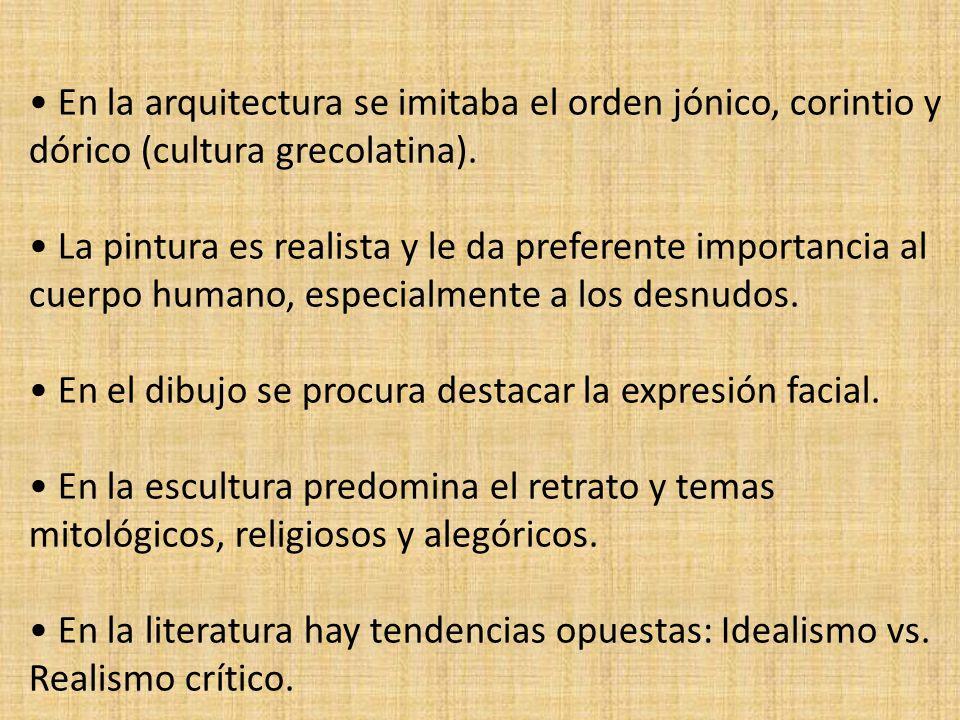 En la arquitectura se imitaba el orden jónico, corintio y dórico (cultura grecolatina).