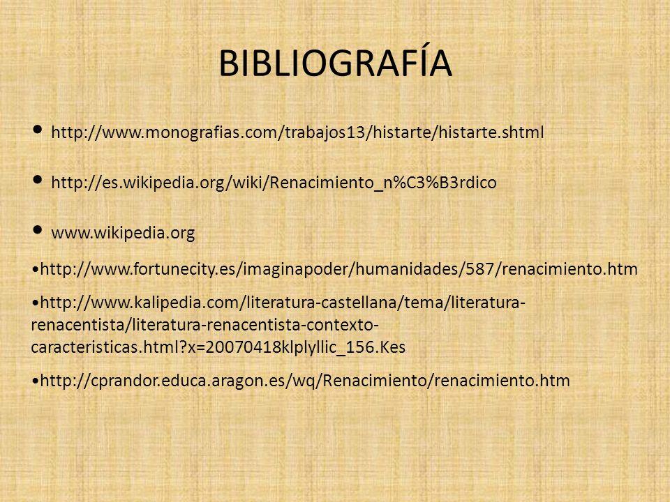 BIBLIOGRAFÍA http://www.monografias.com/trabajos13/histarte/histarte.shtml. http://es.wikipedia.org/wiki/Renacimiento_n%C3%B3rdico.