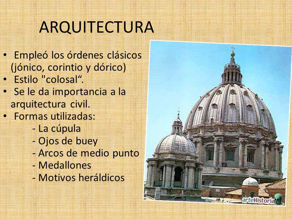 ARQUITECTURA Empleó los órdenes clásicos (jónico, corintio y dórico)