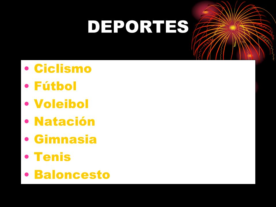DEPORTES Ciclismo Fútbol Voleibol Natación Gimnasia Tenis Baloncesto