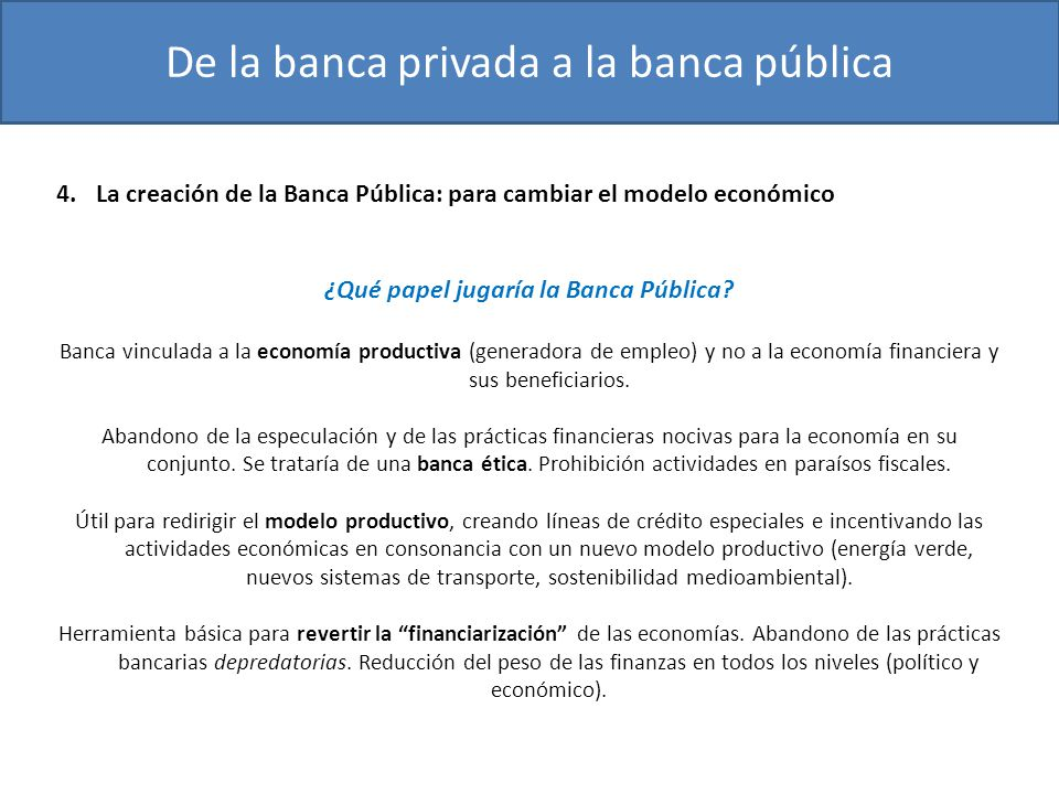 ¿Qué papel jugaría la Banca Pública