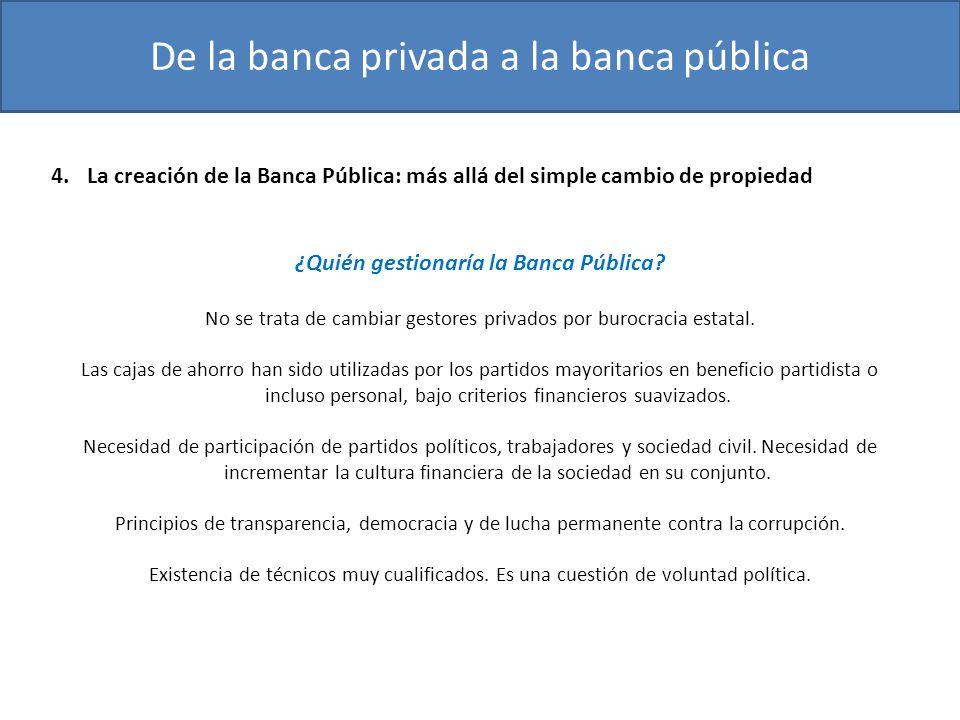 ¿Quién gestionaría la Banca Pública