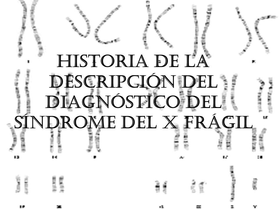 Historia de la descripción del diagnóstico del Síndrome del X Frágil