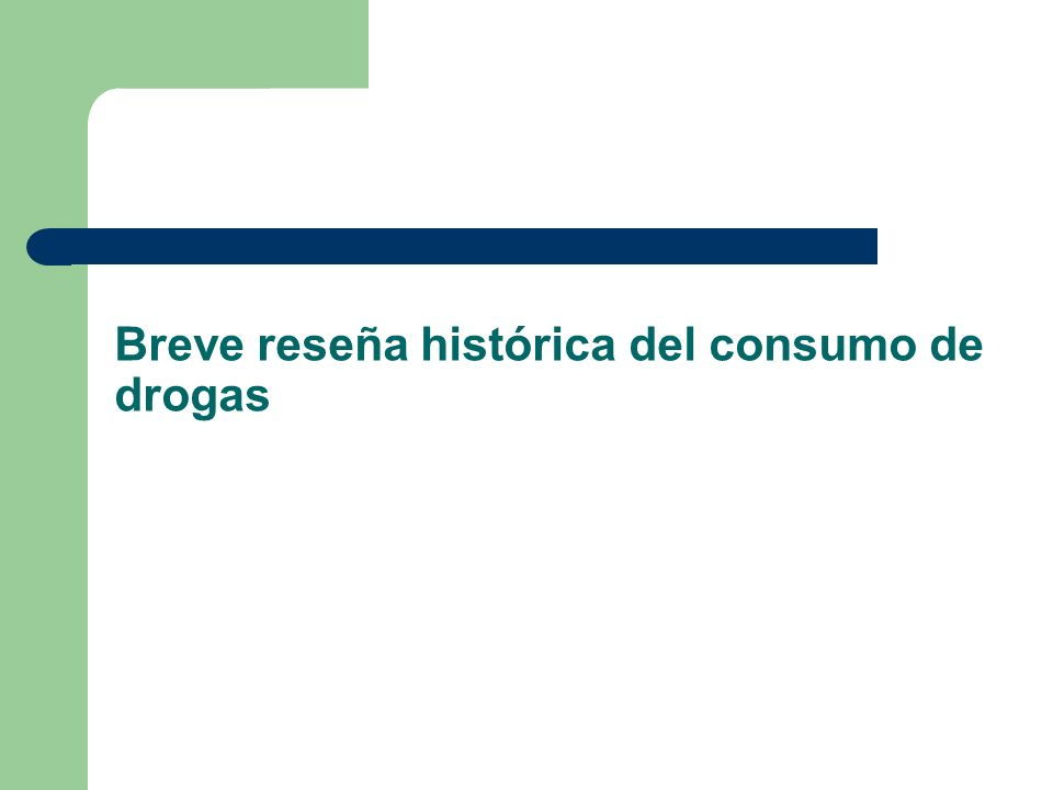 Breve reseña histórica del consumo de drogas