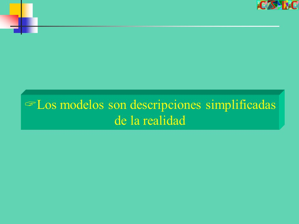 Los modelos son descripciones simplificadas