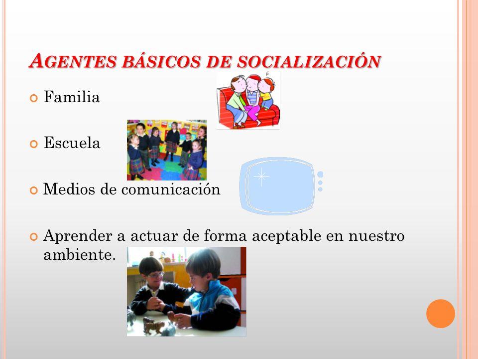 Agentes básicos de socialización