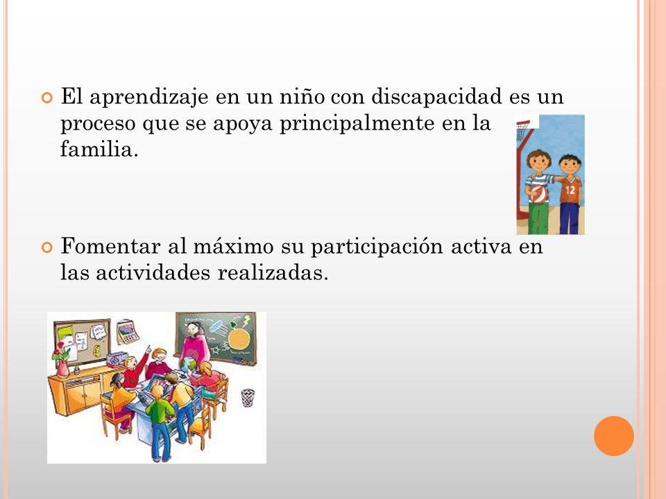 El aprendizaje en un niño con discapacidad es un proceso que se apoya principalmente en la familia.