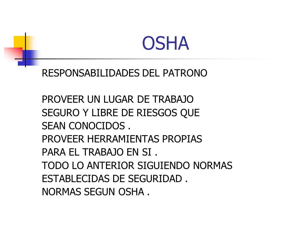OSHA RESPONSABILIDADES DEL PATRONO PROVEER UN LUGAR DE TRABAJO
