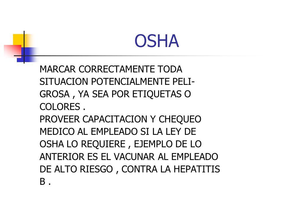 OSHA MARCAR CORRECTAMENTE TODA SITUACION POTENCIALMENTE PELI-