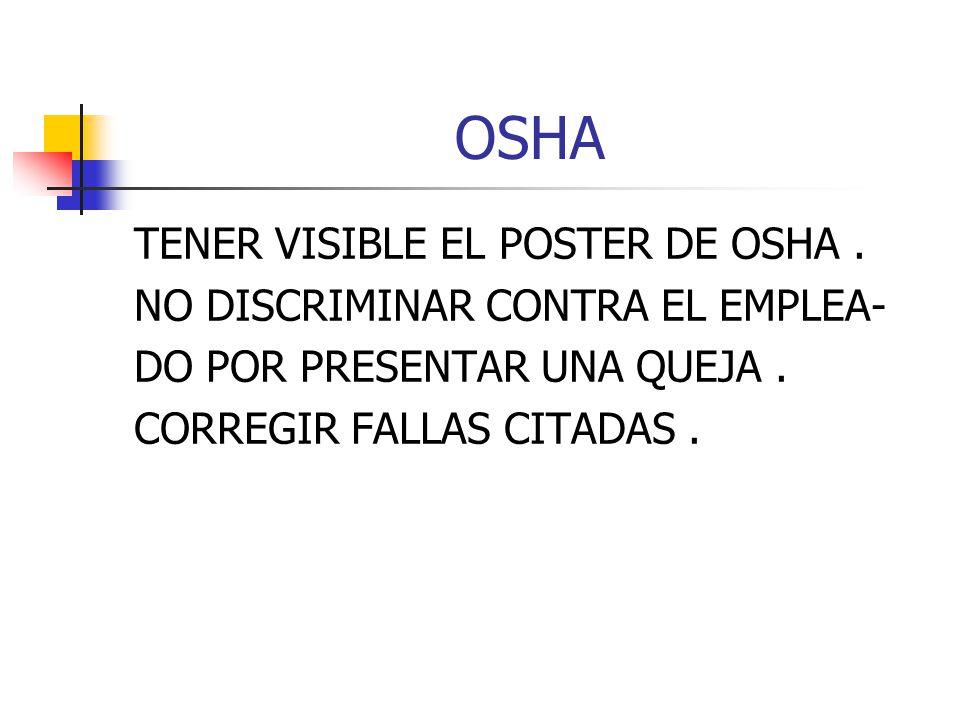 OSHA TENER VISIBLE EL POSTER DE OSHA .