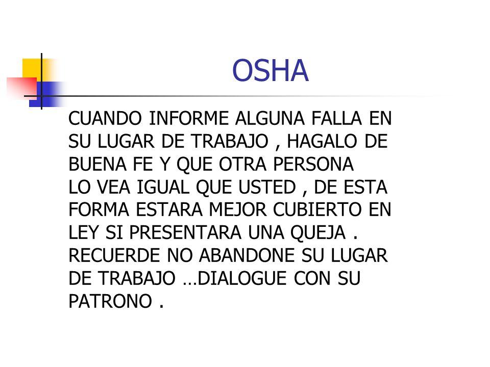OSHA CUANDO INFORME ALGUNA FALLA EN SU LUGAR DE TRABAJO , HAGALO DE