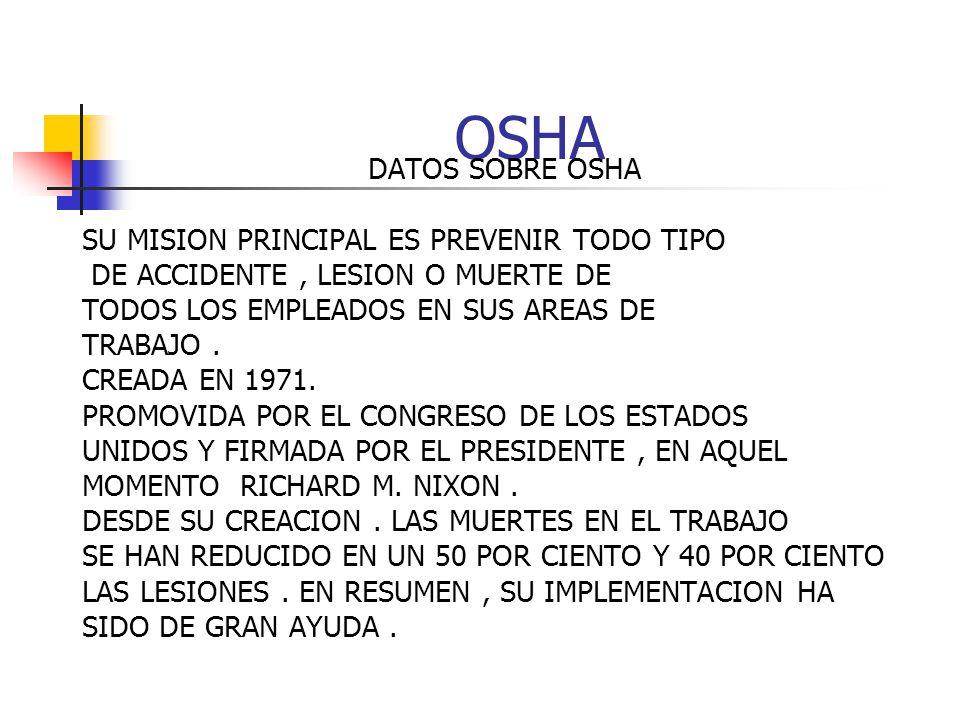 OSHA DATOS SOBRE OSHA SU MISION PRINCIPAL ES PREVENIR TODO TIPO