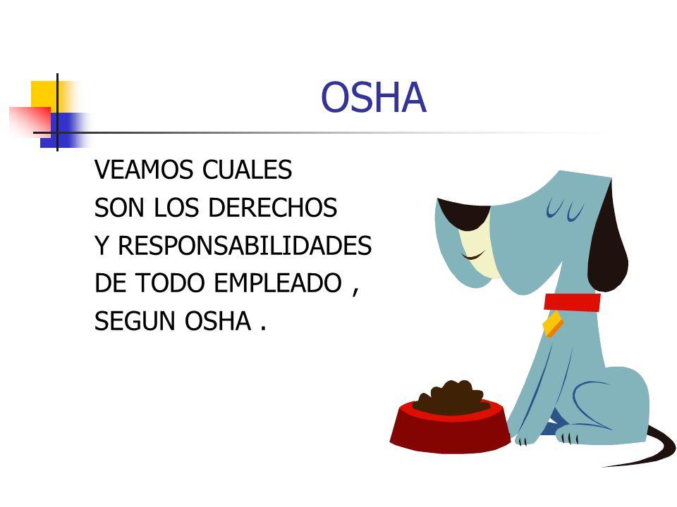 OSHA VEAMOS CUALES SON LOS DERECHOS Y RESPONSABILIDADES