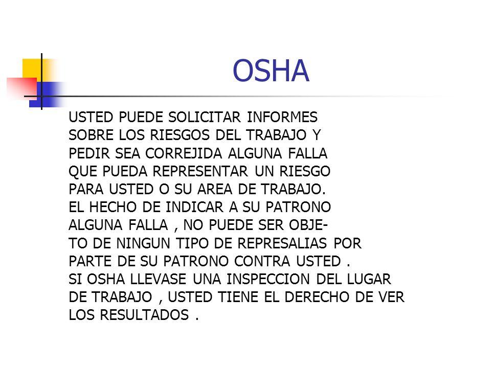 OSHA USTED PUEDE SOLICITAR INFORMES SOBRE LOS RIESGOS DEL TRABAJO Y